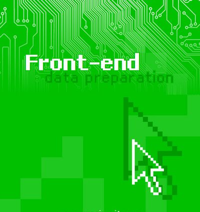 front-end data preparation