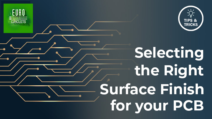 Selecting the Right Surface Finish for Your PCB