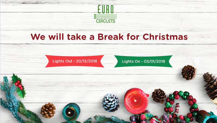 Christmas Break.Announcement We Will Take A Break For Christmas Eurocircuits